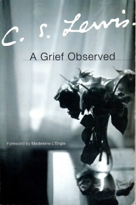 """A Grief Observed"" (C.S. Lewis on his wife's death)"