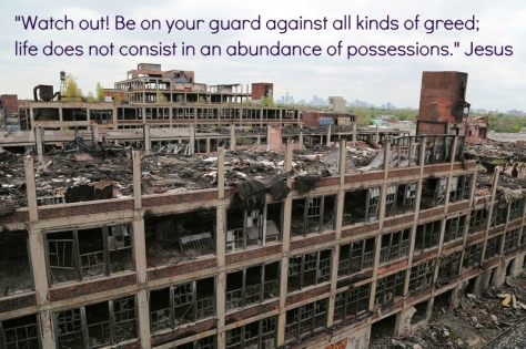Detroit. Perfect example of greed gone amok. Unsourced photo of abandoned Detroit packing house; quote added.