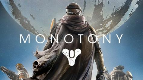 Destiny = Monotony