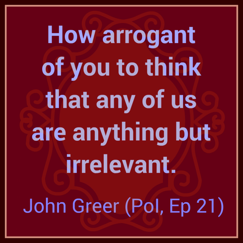 Person of Interest Greer quote, Ep 21 | With Christian Eyes